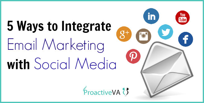 5 Ways You Can Integrate Your Email Marketing with Social Media