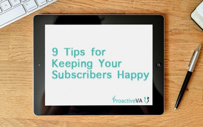 9 Tips for Keeping Your Subscribers Happy