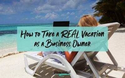 How to Take a REAL Vacation as a Business Owner
