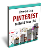 How to Use Pinterest to Build Your List eBook