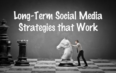 Long-Term Social Media Strategies that Actually Work