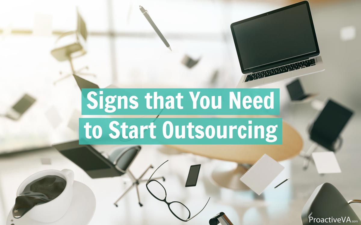 Signs that You Need to Start Outsourcing to a Virtual Assistant