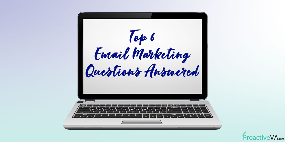 Top Email Marketing Questions Answered