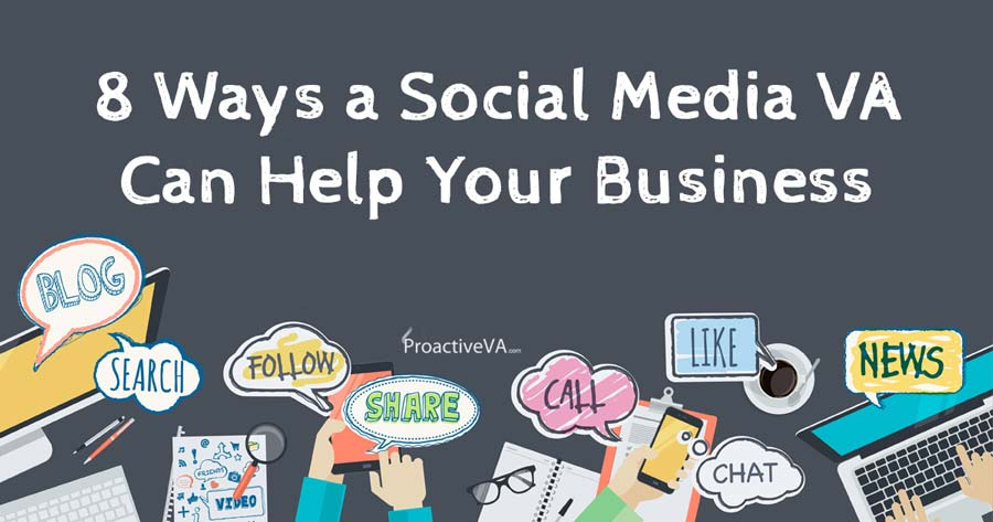 8 Ways a Social Media Virtual Assistant Can Help Your Business