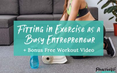 Exercising as a Busy Entrepreneur + Free Workout Video