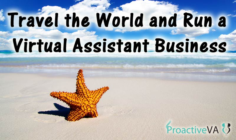 How to Start a Virtual Assistant Business and Travel the World